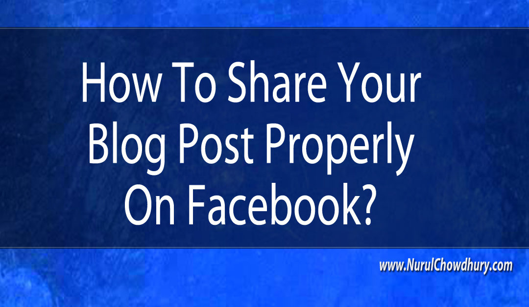 How To Share Your Blog Post Properly on Facebook